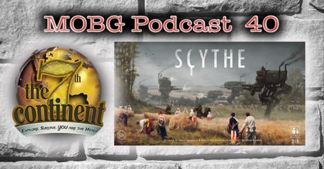 MOBG episode 40, 7th scythe