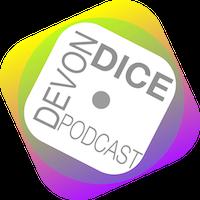 Devon Dice Podcast present Episode One