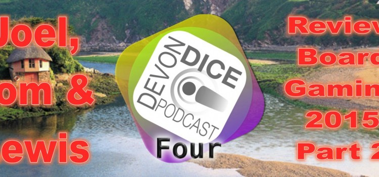 4. Devon Dice podcast, review of 2015 part 2