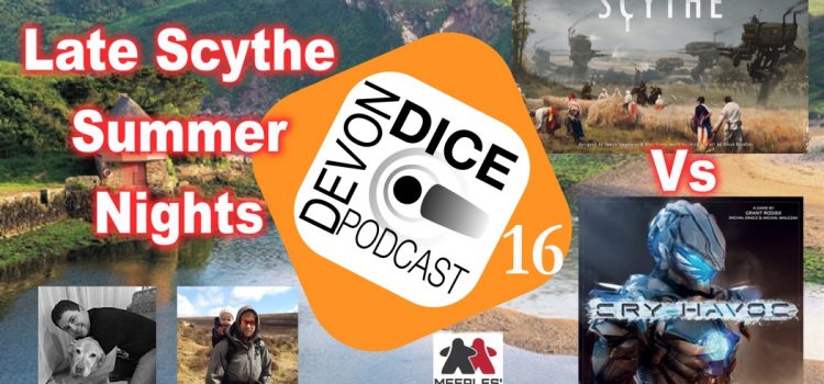 16 Devon Dice Podcast Scythe summer nights