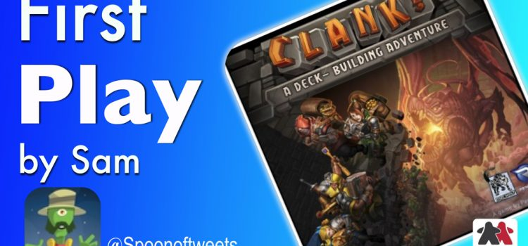 First Impressions of Clank! By Sam