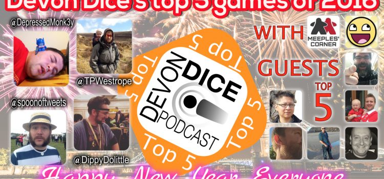25. Devon Dice Podcast The Top 5 games they played in 2016