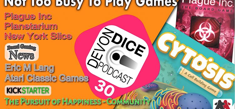 30. Devon Dice podcast: Not Too Busy To Play Games