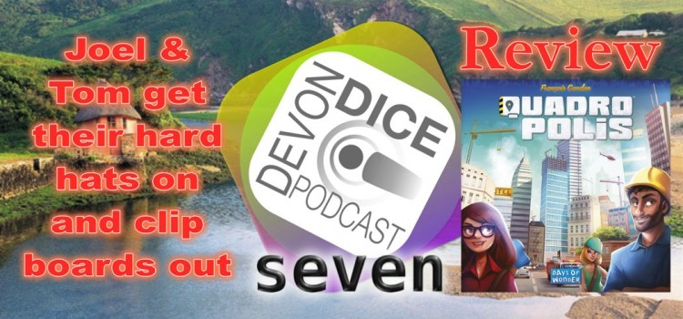 7. Devon Dice Podcast, Quadropolis Review