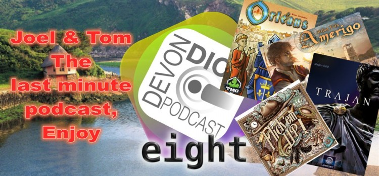8. The Devon Dice (put together last minute) Podcast