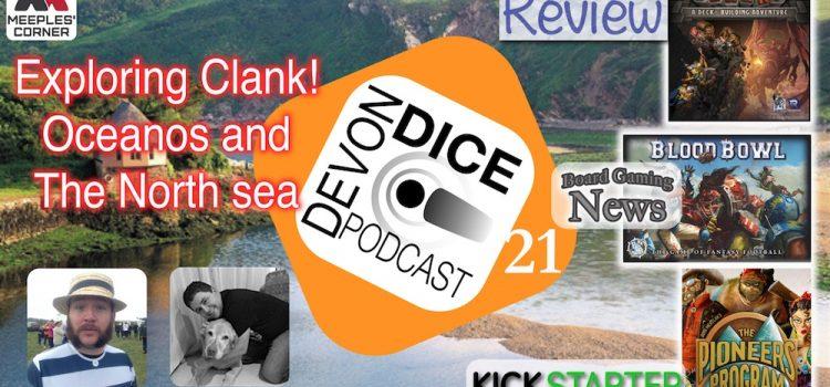 21. Devon Dice Explores Clank! Oceanos and the North sea