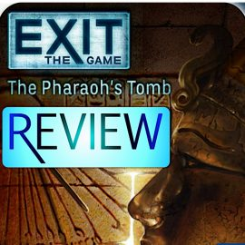 Exit The Game: The Pharaoh's Tomb Review By Joel Wright. No Spoilers