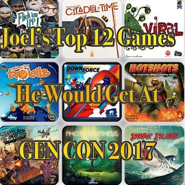 Joel's Top 12 Games he would get if he was going to GenCon