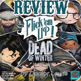 Flick 'em Up: Dead of Winter Review by Doctor Lewis Jones