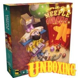 Unboxing Meeple Circus By Dr Lewis Jones
