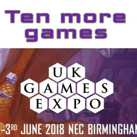 Another 10 Game to See and Play at the UKGE18