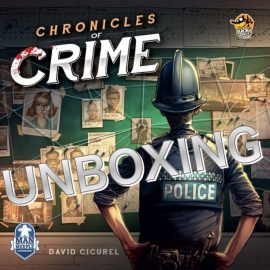 Unboxing Chronicles Of Crime Kickstarter ed By Joel
