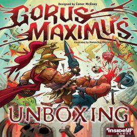 Unboxing Gorus Maximas, Kickstarter Ed By Joel