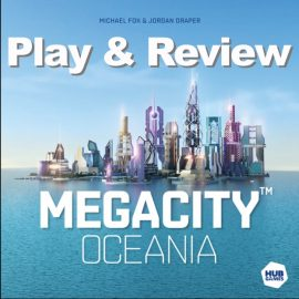 Megacity: Oceania play-through with Joel Wright at UK Games Expo '19