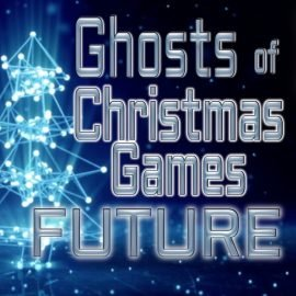Ghosts of Christmas Games future