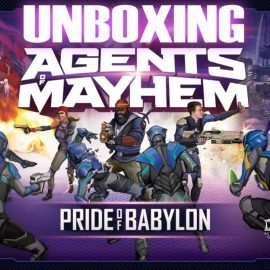 Unboxing Agents of Mayhem: Pride of Babylon Kickstarter Edition By Joel Wright