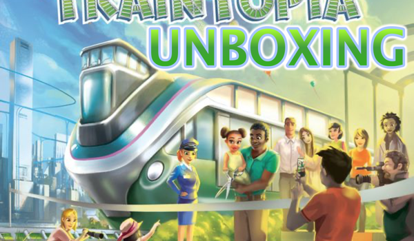 Unboxing Traintopia from Board and Dice by Joel