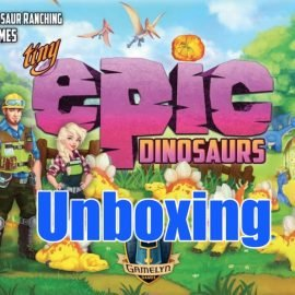 Unboxing Tiny Epic Dinosaurs By Joel Wright